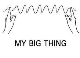 MY BIG THING