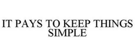 IT PAYS TO KEEP THINGS SIMPLE