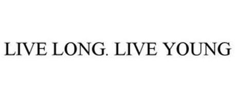 LIVE LONG. LIVE YOUNG