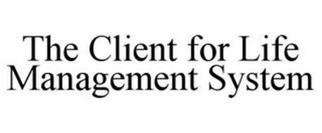 THE CLIENT FOR LIFE MANAGEMENT SYSTEM