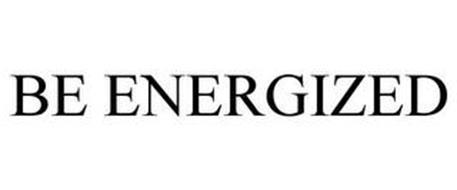 BE ENERGIZED