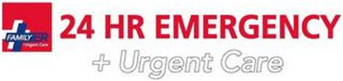 FAMILY ER + URGENT CARE 24 HR EMERGENCY + URGENT CARE