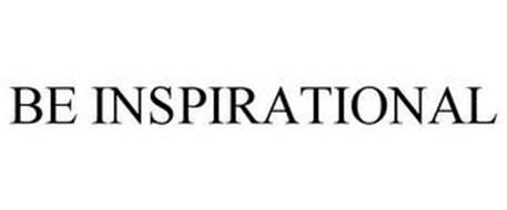 BE INSPIRATIONAL