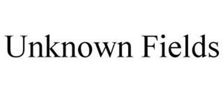 UNKNOWN FIELDS