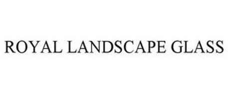 ROYAL LANDSCAPE GLASS