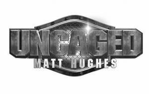 UNCAGED MATT HUGHES