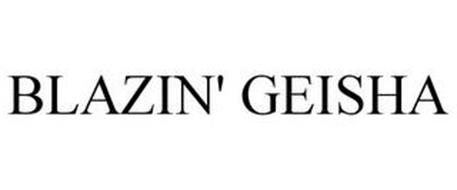 BLAZIN' GEISHA