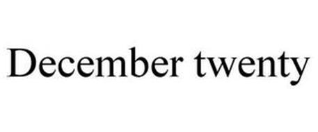 DECEMBER TWENTY