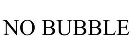 NO BUBBLE