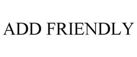 ADD FRIENDLY