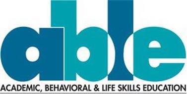 ABLE ACADEMIC, BEHAVIORAL & LIFE SKILLSEDUCATION
