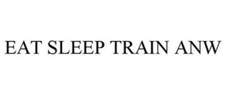 EAT SLEEP TRAIN ANW