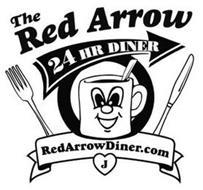 THE RED ARROW 24 HR DINER REDARROWDINER.COM J