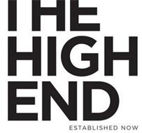 THE HIGH END ESTABLISHED NOW