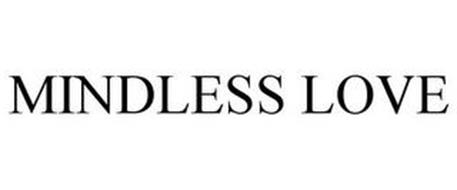 MINDLESS LOVE