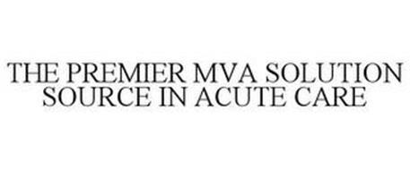THE PREMIER MVA SOLUTION SOURCE IN ACUTE CARE!