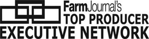 FARM JOURNAL'S TOP PRODUCER EXECUTIVE NETWORK