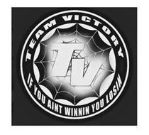 TEAM VICTORY TV IF YOU AINT WINNIN YOU LOSIN