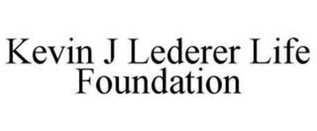KEVIN J LEDERER LIFE FOUNDATION