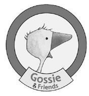 GOSSIE&FRIENDS
