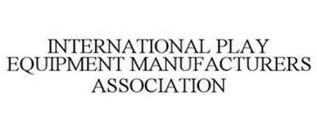 INTERNATIONAL PLAY EQUIPMENT MANUFACTURERS ASSOCIATION