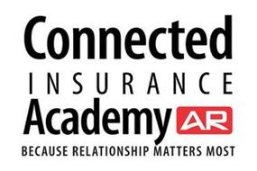 CONNECTED INSURANCE ACADEMY AR BECAUSE RELATIONSHIP MATTERS MOST