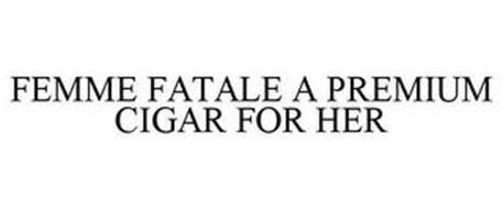 FEMME FATALE A PREMIUM CIGAR FOR HER
