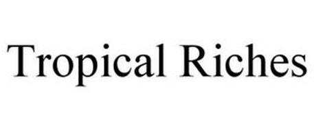 TROPICAL RICHES