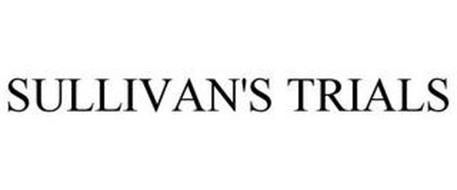 SULLIVAN'S TRIALS