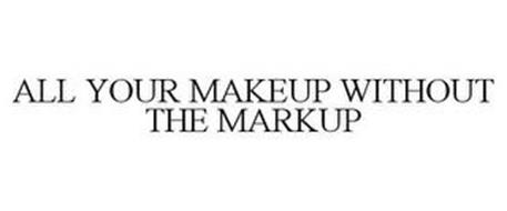 ALL YOUR MAKEUP WITHOUT THE MARKUP