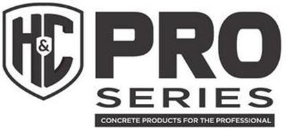 H&C PRO SERIES CONCRETE PRODUCTS FOR THE PROFESSIONAL
