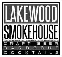 LAKEWOOD SMOKEHOUSE CRAFT BEER BARBECUE COCKTAILS