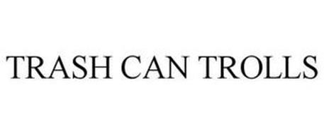 TRASH CAN TROLLS