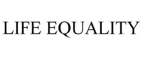 LIFE EQUALITY