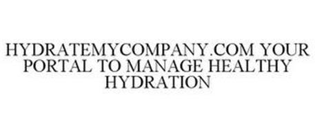 HYDRATEMYCOMPANY.COM YOUR PORTAL TO MANAGE HEALTHY HYDRATION