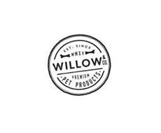 EST. SINCE MMXV WILLOW & CO. PREMIUM PET PRODUCTS