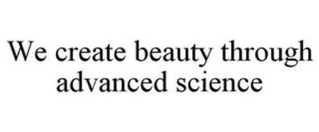 WE CREATE BEAUTY THROUGH ADVANCED SCIENCE