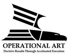 OPERATIONAL ART DECISIVE RESULTS THROUGH ACCELERATED EXECUTION