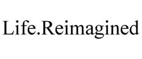 LIFE.REIMAGINED