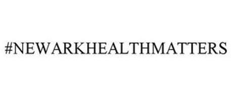 #NEWARKHEALTHMATTERS