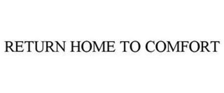 RETURN HOME TO COMFORT