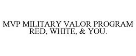MVP MILITARY VALOR PROGRAM RED, WHITE, & YOU.
