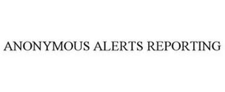 ANONYMOUS ALERTS REPORTING