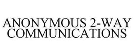 ANONYMOUS 2-WAY COMMUNICATIONS