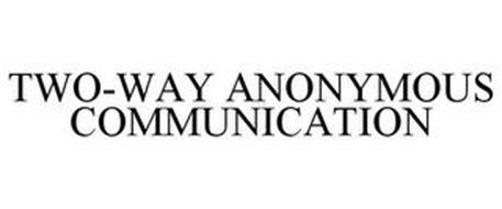 TWO-WAY ANONYMOUS COMMUNICATION