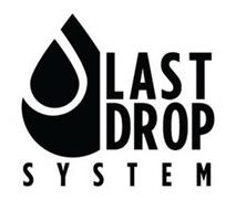 LAST DROP SYSTEM