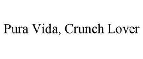 PURA VIDA, CRUNCH LOVER