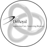 DEROYAL IMPROVING CARE IMPROVING BUSINESS