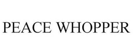 PEACE WHOPPER