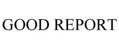 GOOD REPORT